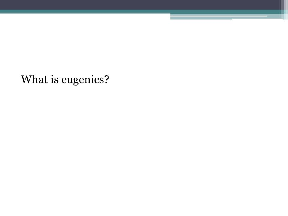 What is eugenics