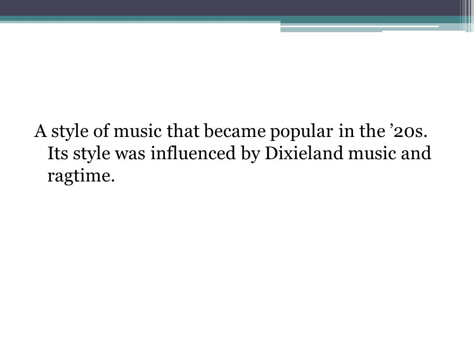 A style of music that became popular in the '20s.