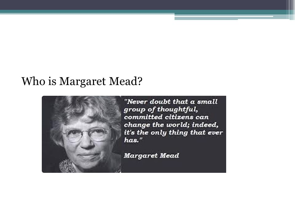 Who is Margaret Mead