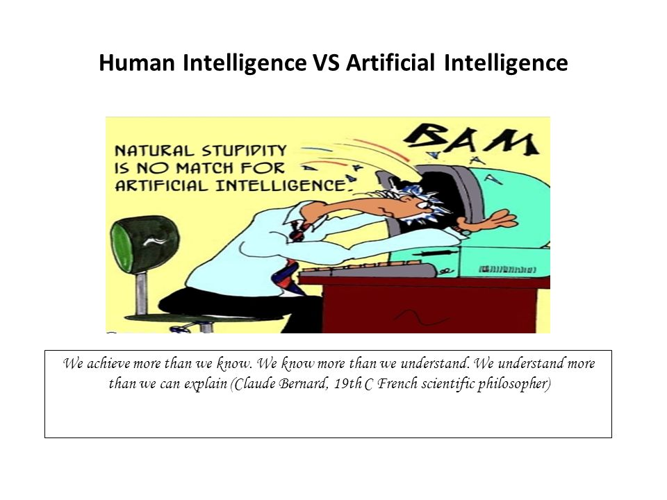 Human Intelligence VS Artificial Intelligence We achieve more than we know.