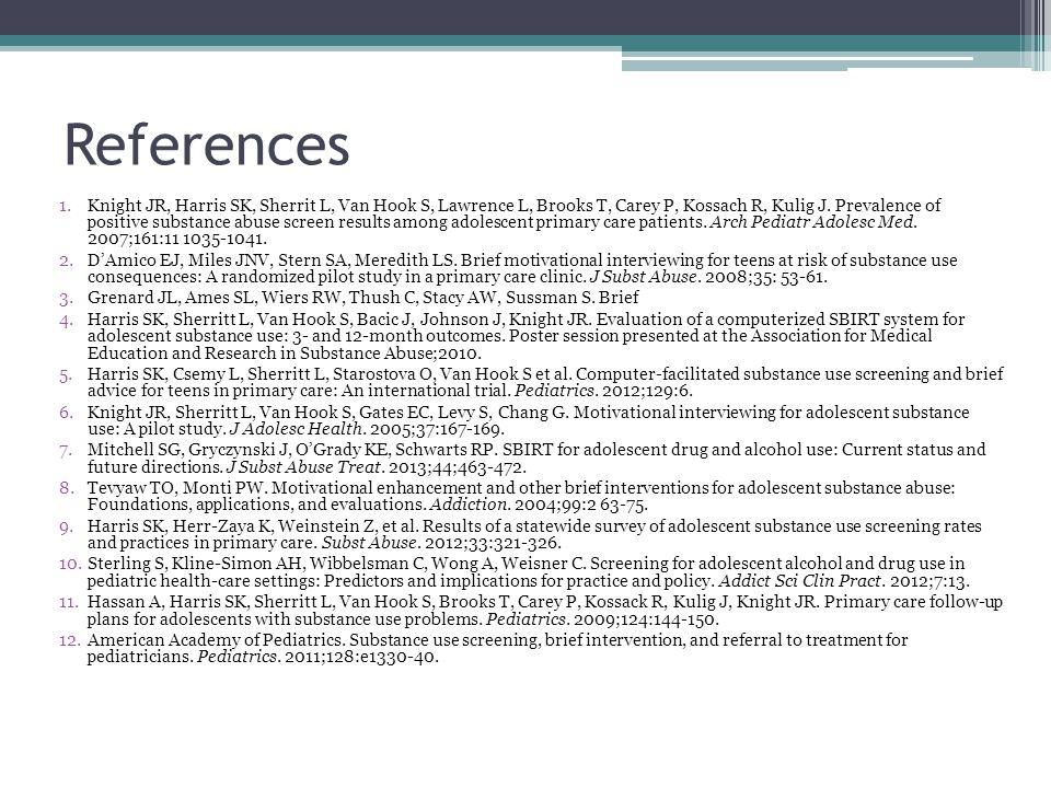 References 1.Knight JR, Harris SK, Sherrit L, Van Hook S, Lawrence L, Brooks T, Carey P, Kossach R, Kulig J.