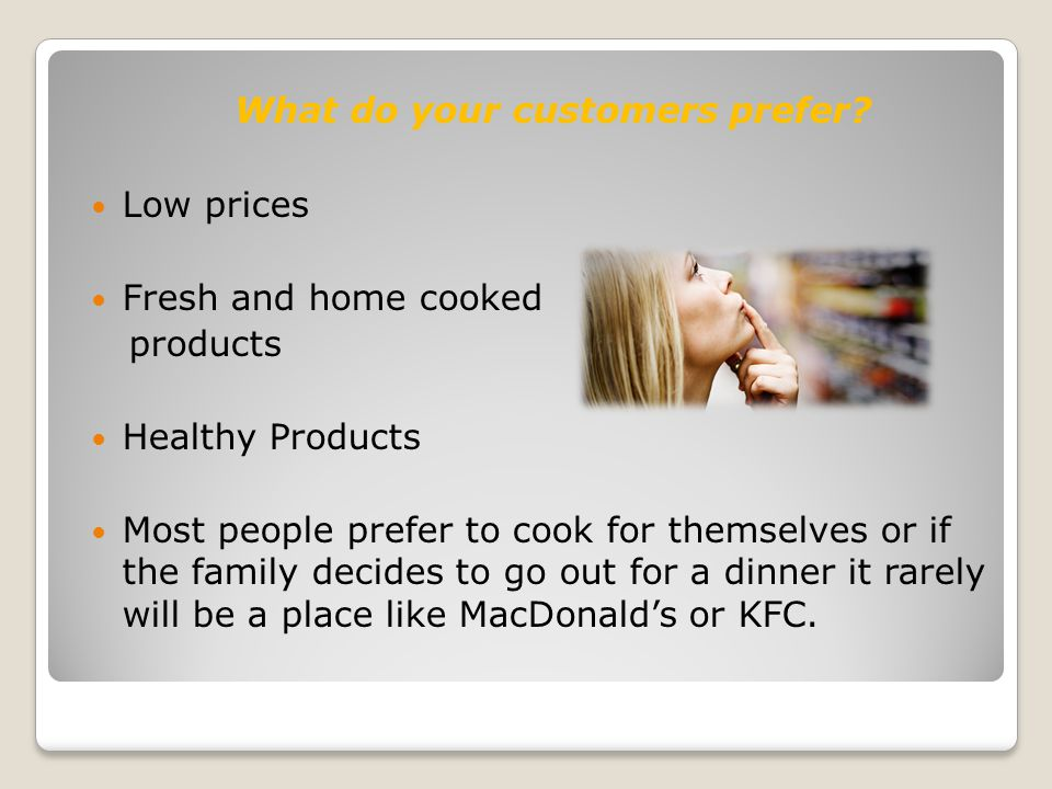 What do your customers prefer.