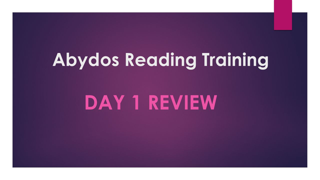 Abydos Reading Training DAY 1 REVIEW