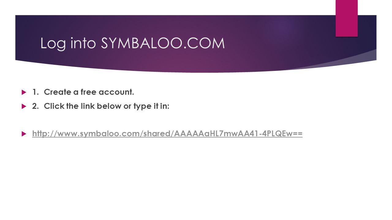 Log into SYMBALOO.COM  1. Create a free account.