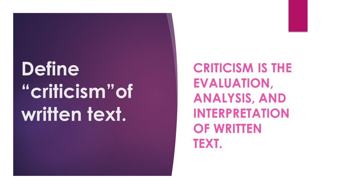 Define criticism of written text.