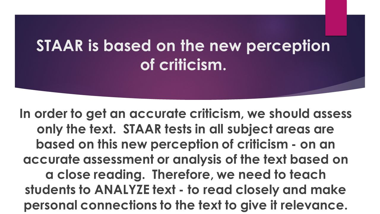 STAAR is based on the new perception of criticism.