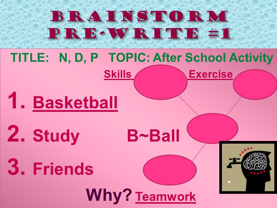 TITLE: N, D, P TOPIC: After School Activity Skills Exercise 1.