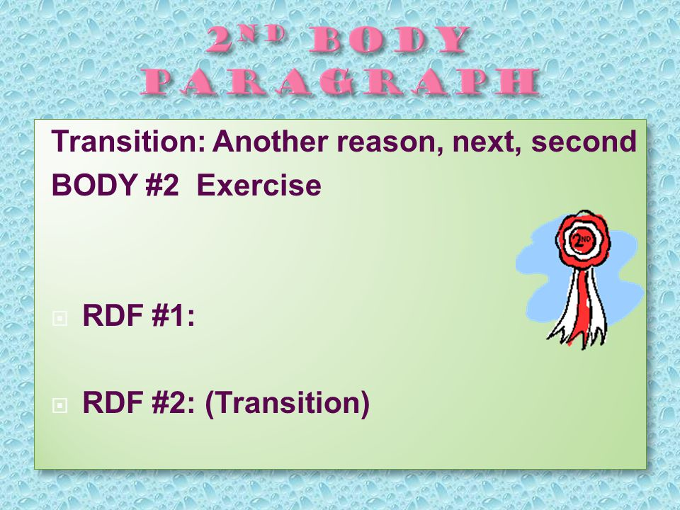 Transition: Another reason, next, second BODY #2 Exercise  RDF #1:  RDF #2: (Transition) Transition: Another reason, next, second BODY #2 Exercise  RDF #1:  RDF #2: (Transition)
