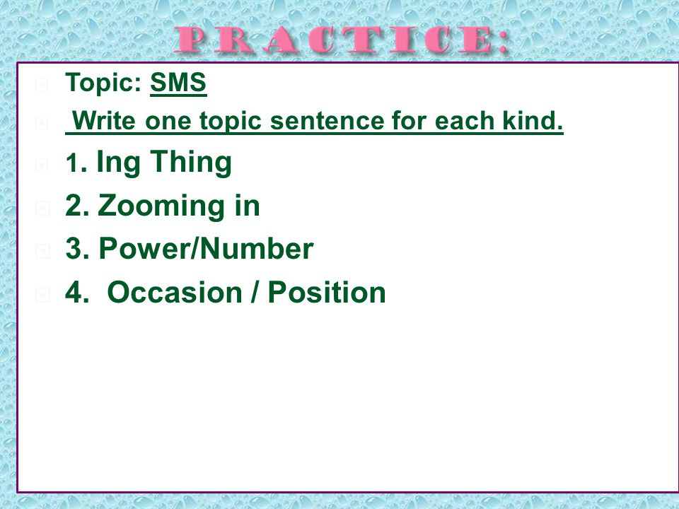  Topic: SMS  Write one topic sentence for each kind.