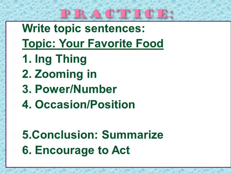 WWrite topic sentences: TTopic: Your Favorite Food 11.