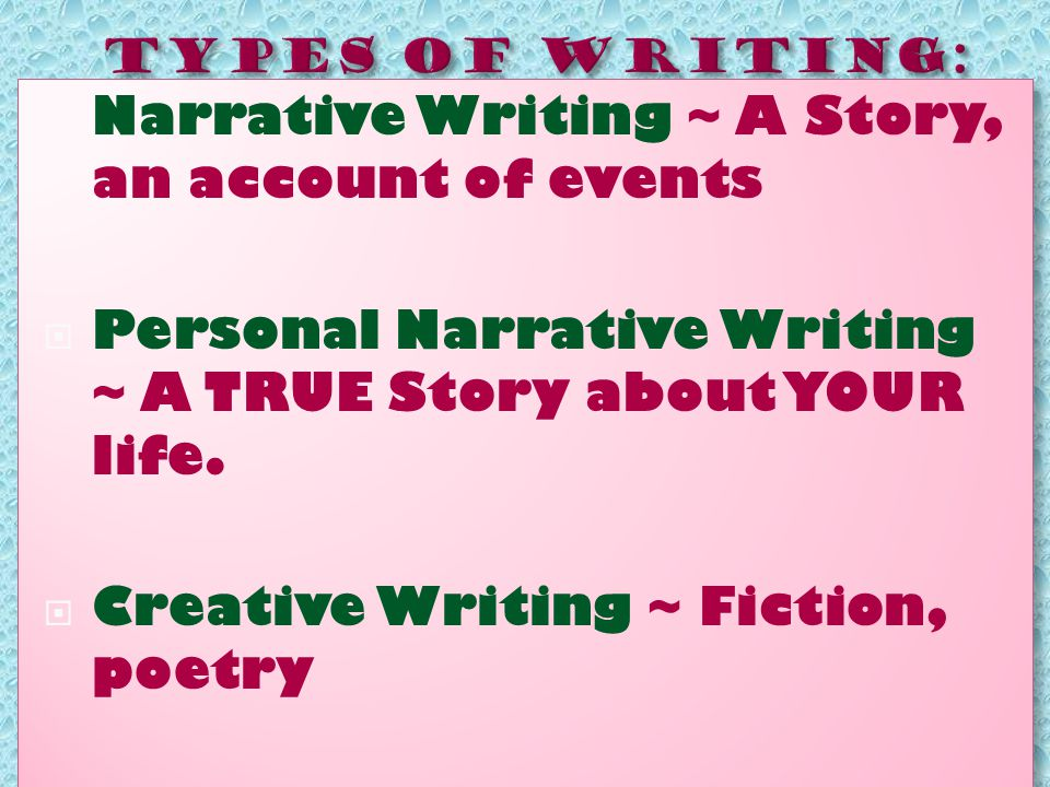 Narrative Writing ~ A Story, an account of events  Personal Narrative Writing ~ A TRUE Story about YOUR life.