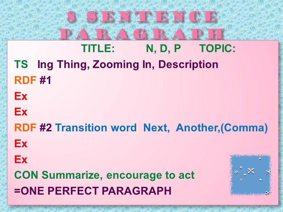 TITLE: N, D, P TOPIC: TS Ing Thing, Zooming In, Description RDF #1 Ex RDF #2 Transition word Next, Another,(Comma) Ex CON Summarize, encourage to act =ONE PERFECT PARAGRAPH TITLE: N, D, P TOPIC: TS Ing Thing, Zooming In, Description RDF #1 Ex RDF #2 Transition word Next, Another,(Comma) Ex CON Summarize, encourage to act =ONE PERFECT PARAGRAPH