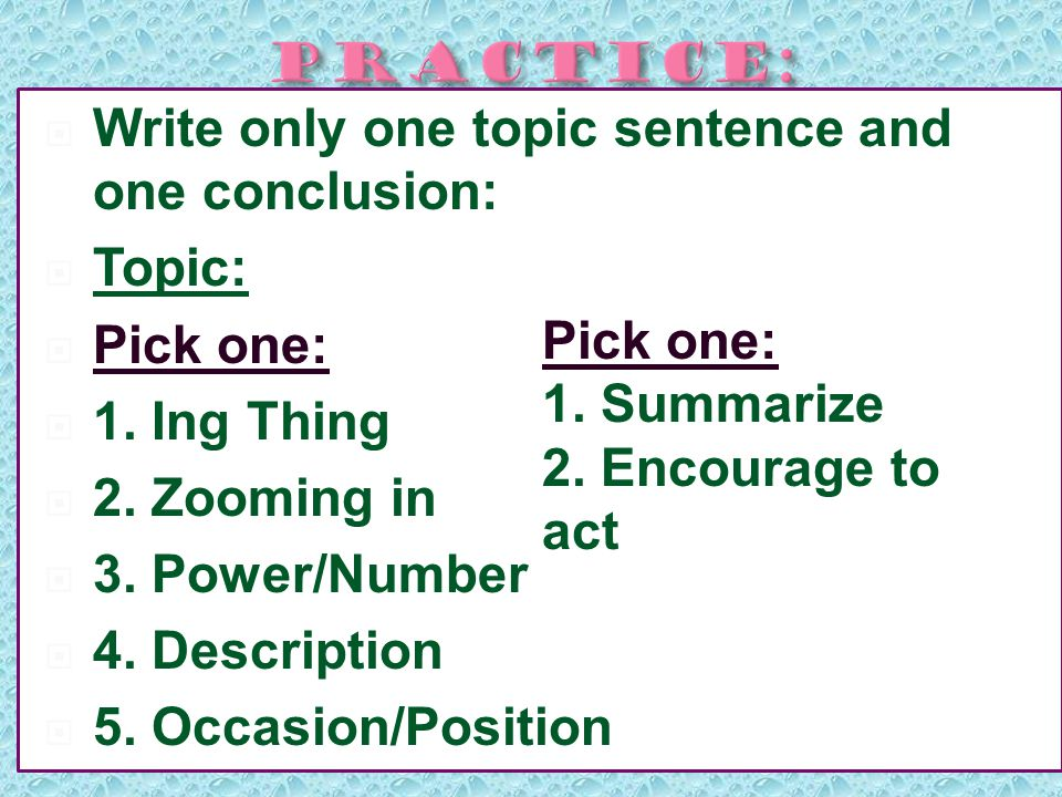  Write only one topic sentence and one conclusion:  Topic:  Pick one:  1.