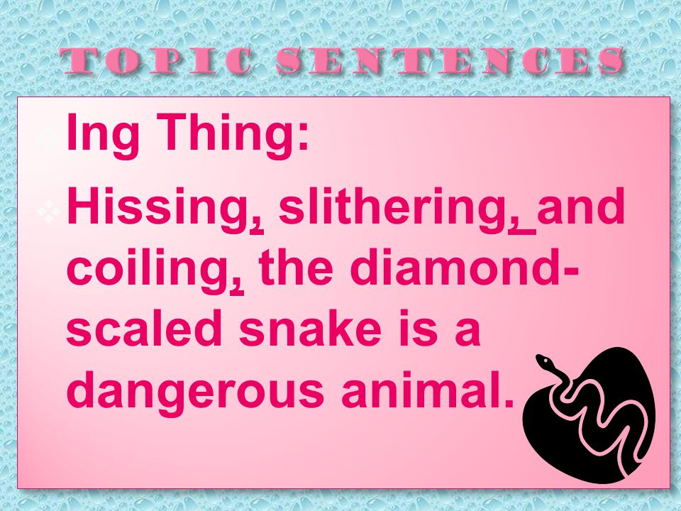  Ing Thing:  Hissing, slithering, and coiling, the diamond- scaled snake is a dangerous animal.
