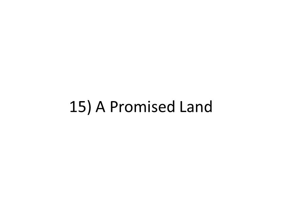 15) A Promised Land