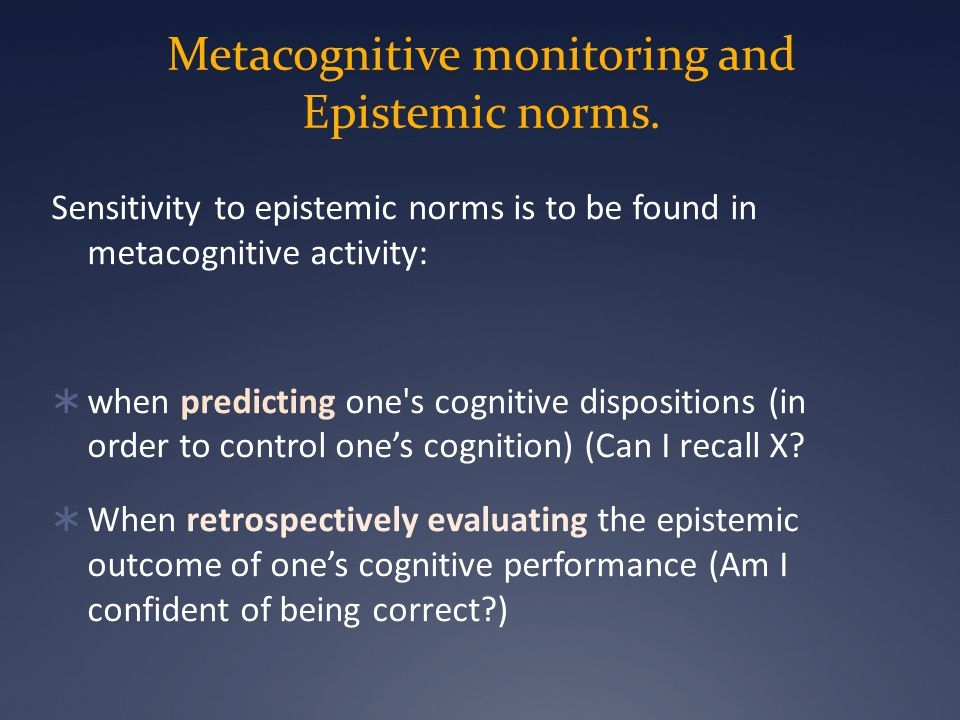 Metacognitive monitoring and Epistemic norms.