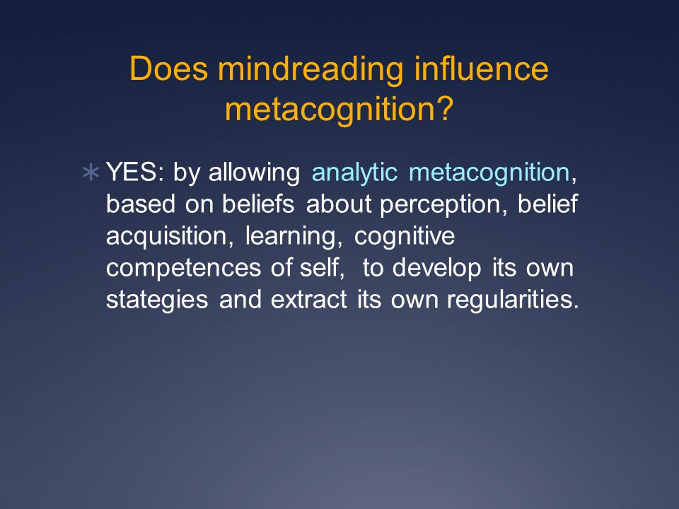 Does mindreading influence metacognition.