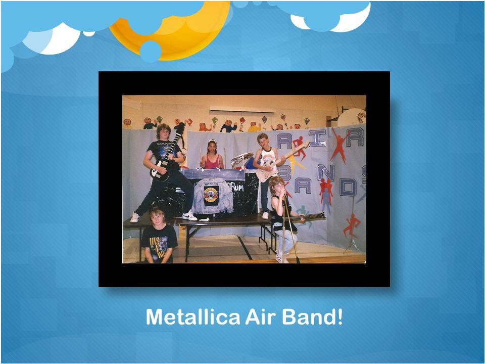 Metallica Air Band!