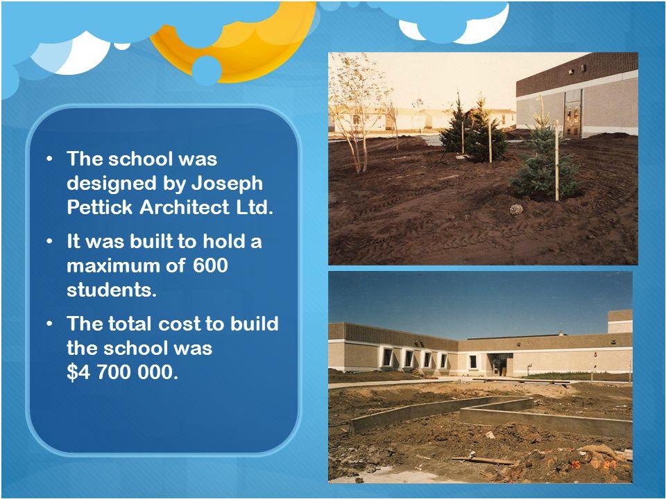 The school was designed by Joseph Pettick Architect Ltd.