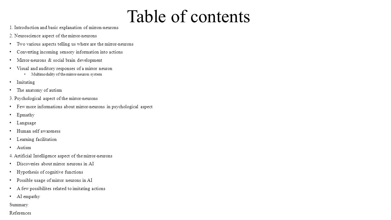 Table of contents 1. Introduction and basic explanation of mirron-neurons 2. Neuroscience aspect of the mirror-neurons Two various aspects telling us