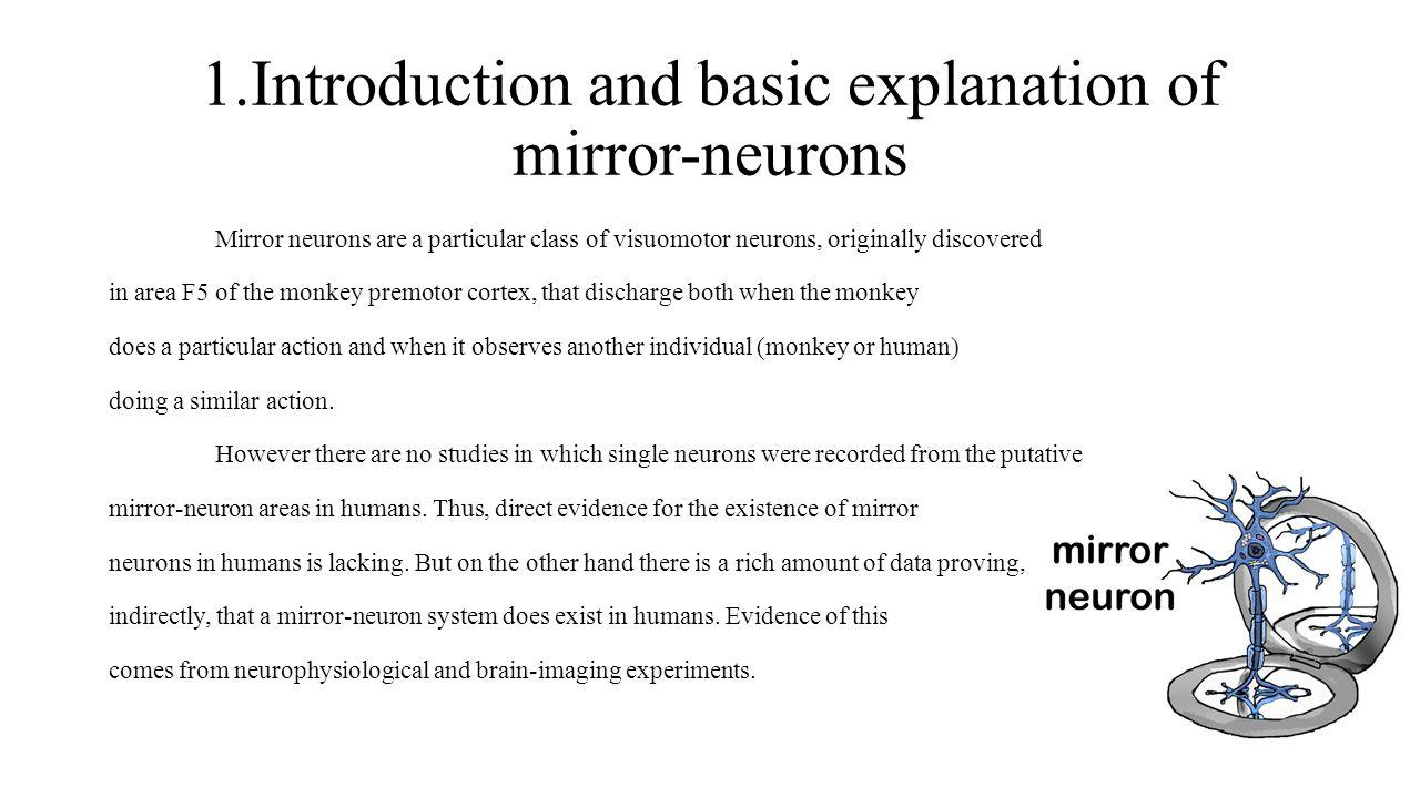 1.Introduction and basic explanation of mirror-neurons Through electrophysiological studies Mukamel et al.