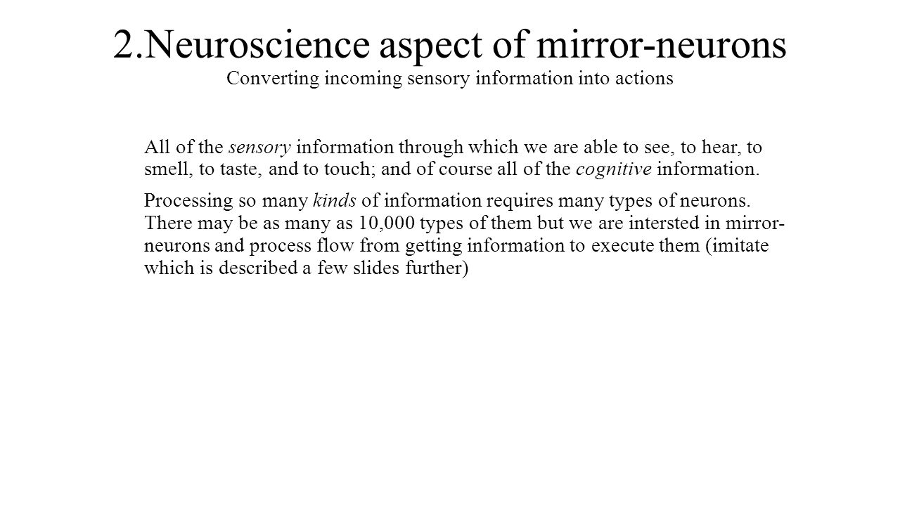3.Psychological aspect of the mirror-neurons Learning facilitation Another possible function of mirror neurons would be facilitation of learning.