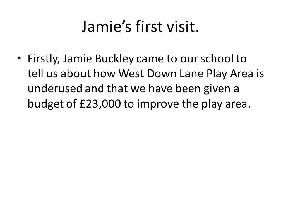 Jamie's first visit.