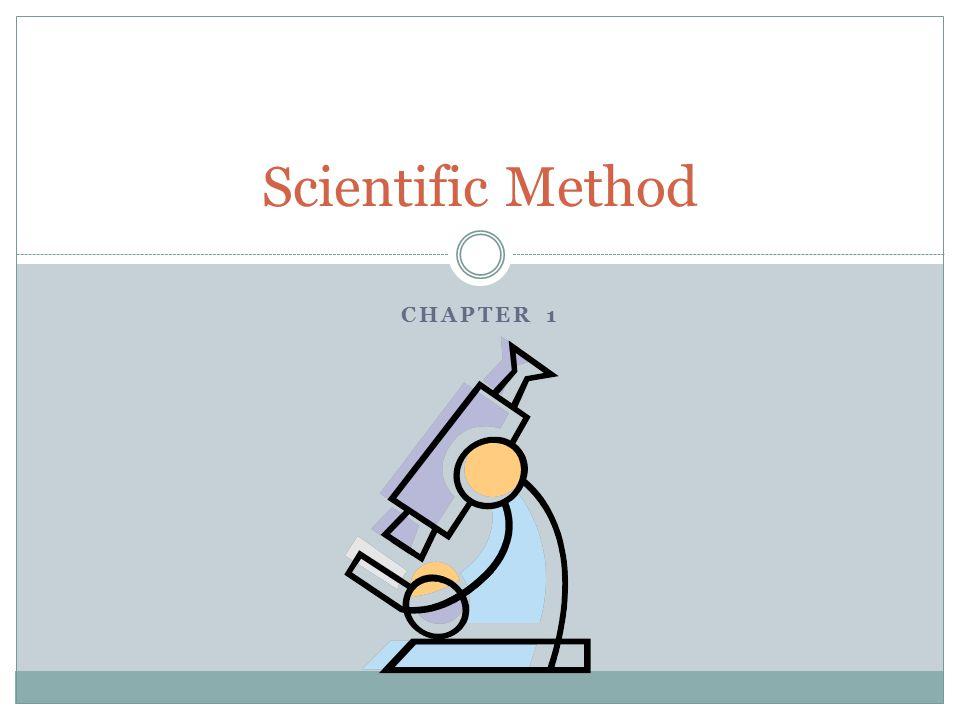 CHAPTER 1 Scientific Method