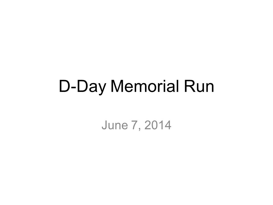 D-Day Memorial Run June 7, 2014