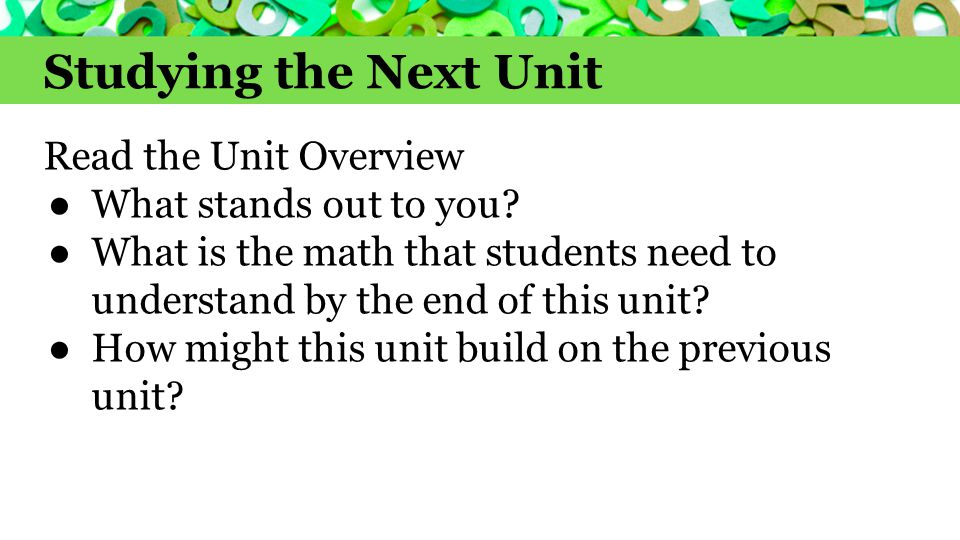 Studying the Next Unit Read the Unit Overview ● What stands out to you.