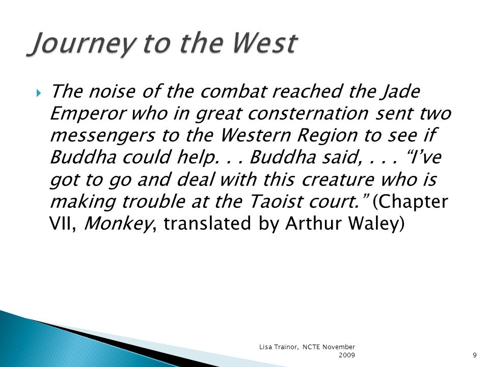  The noise of the combat reached the Jade Emperor who in great consternation sent two messengers to the Western Region to see if Buddha could help...