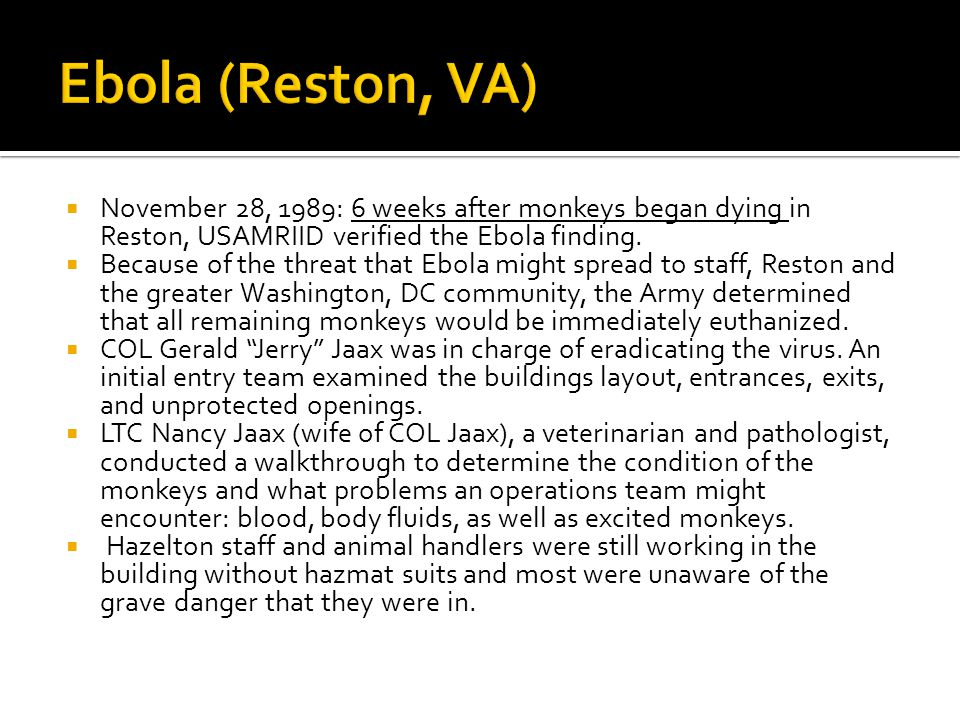  November 30, 1989: LTC Nancy Jaax and another officer donned Hazmat suits and began to euthanizing 65 monkeys.