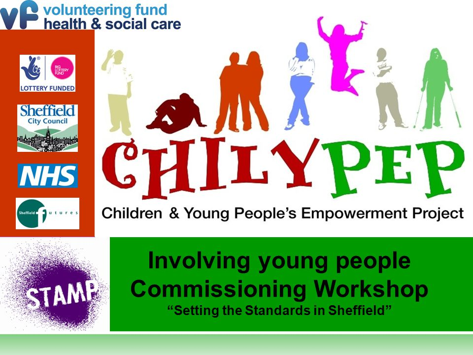 Involving young people Commissioning Workshop Setting the Standards in Sheffield
