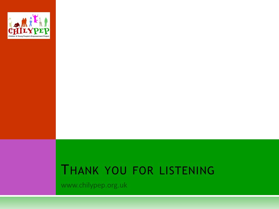 www.chilypep.org.uk T HANK YOU FOR LISTENING