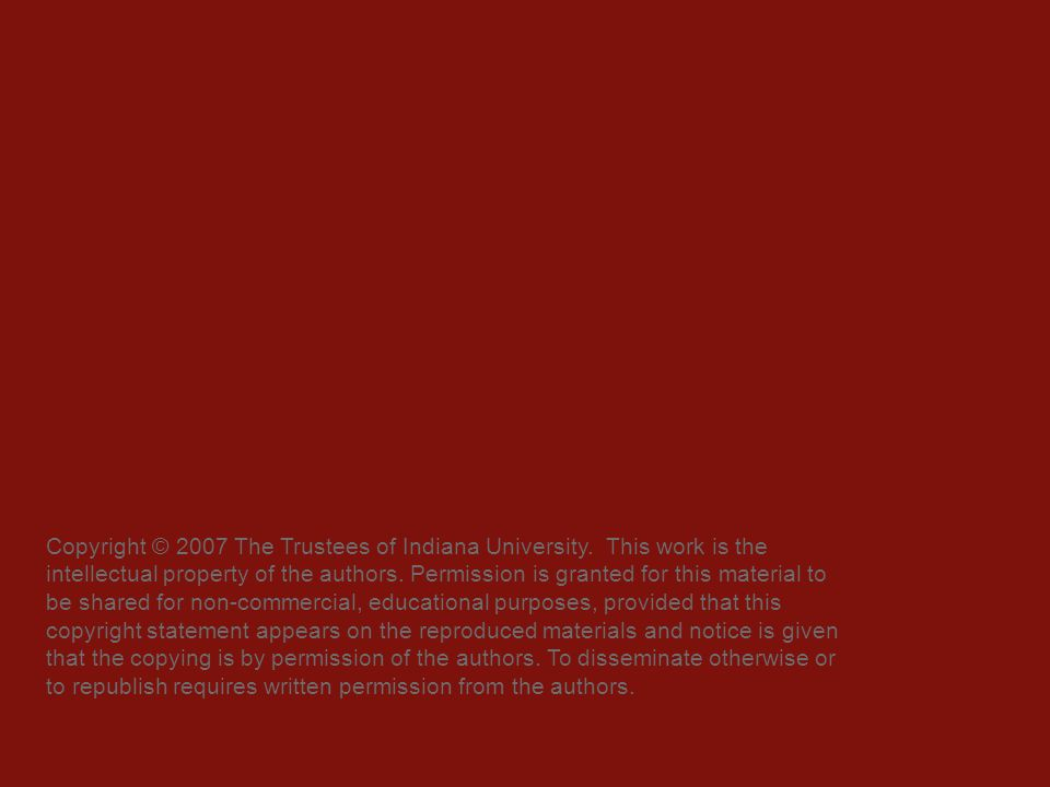 Copyright © 2007 The Trustees of Indiana University.