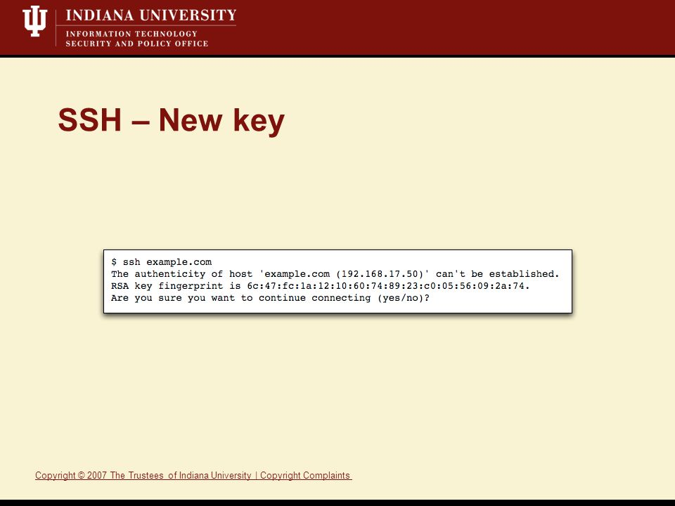 Copyright © 2007 The Trustees of Indiana University | Copyright ComplaintsTrusteesIndiana UniversityCopyright Complaints SSH – New key