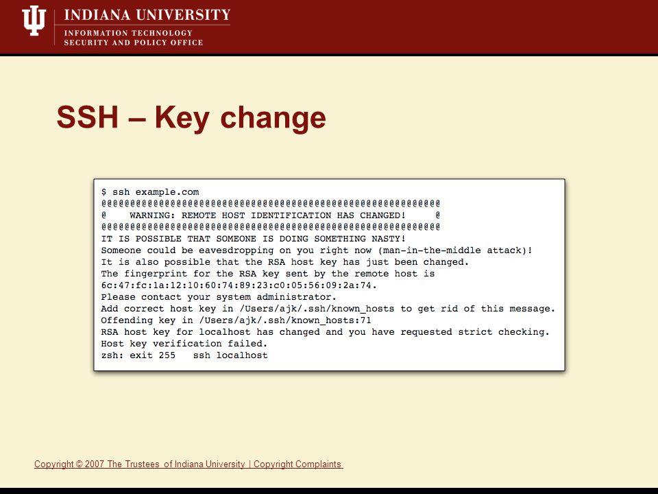 Copyright © 2007 The Trustees of Indiana University | Copyright ComplaintsTrusteesIndiana UniversityCopyright Complaints SSH – Key change