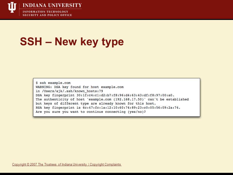 Copyright © 2007 The Trustees of Indiana University | Copyright ComplaintsTrusteesIndiana UniversityCopyright Complaints SSH – New key type