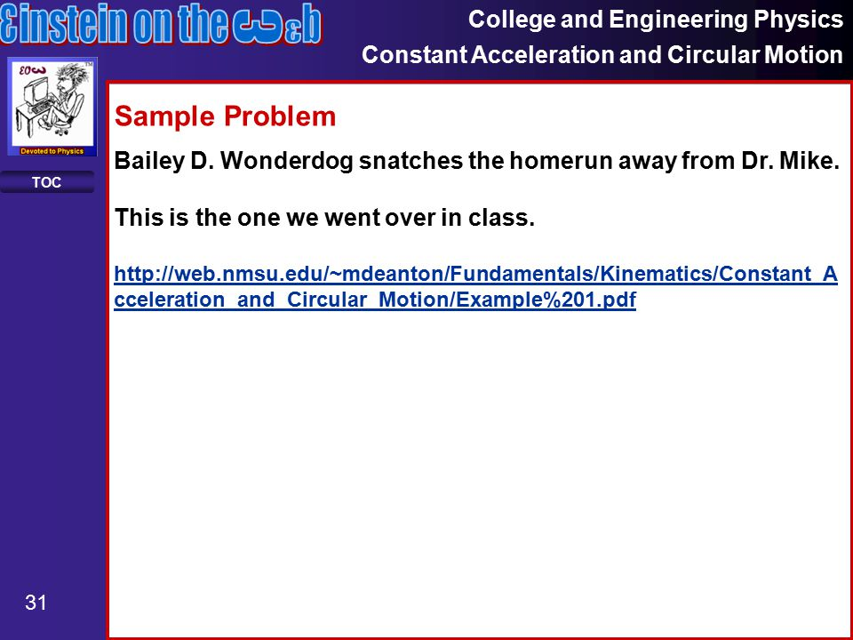 College and Engineering Physics Constant Acceleration and Circular Motion 31 TOC Sample Problem Bailey D.