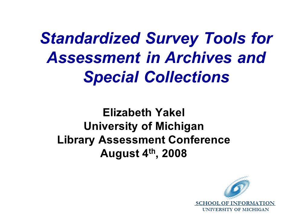 SCHOOL OF INFORMATION.UNIVERSITY OF MICHIGAN Archival Metrics Drs.