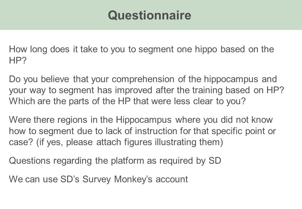 Questionnaire How long does it take to you to segment one hippo based on the HP.