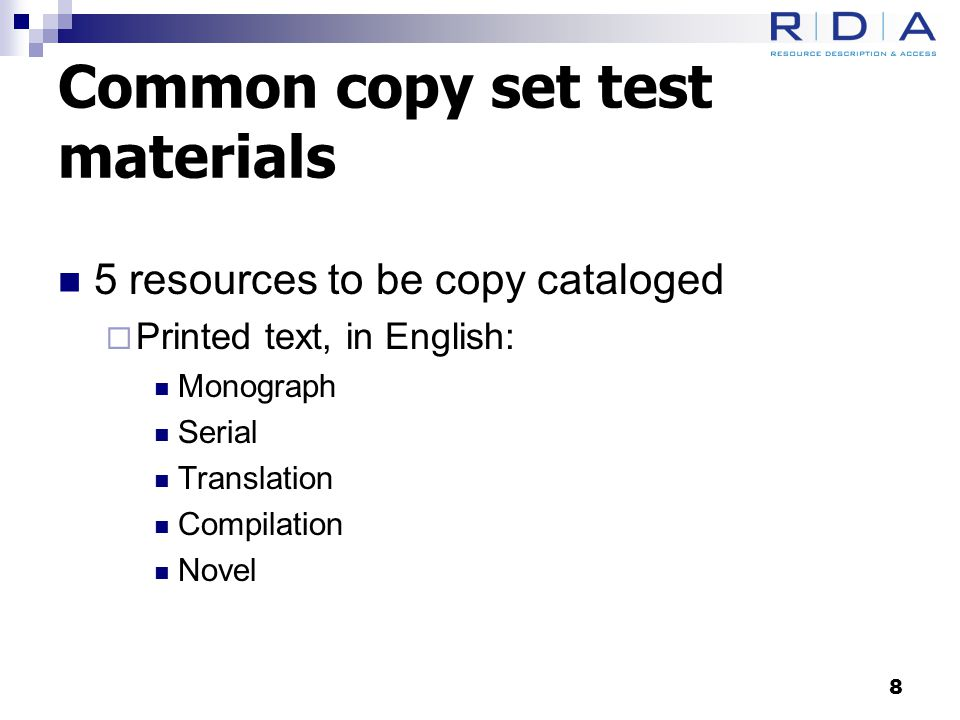 Common copy set test materials 5 resources to be copy cataloged  Printed text, in English: Monograph Serial Translation Compilation Novel 8