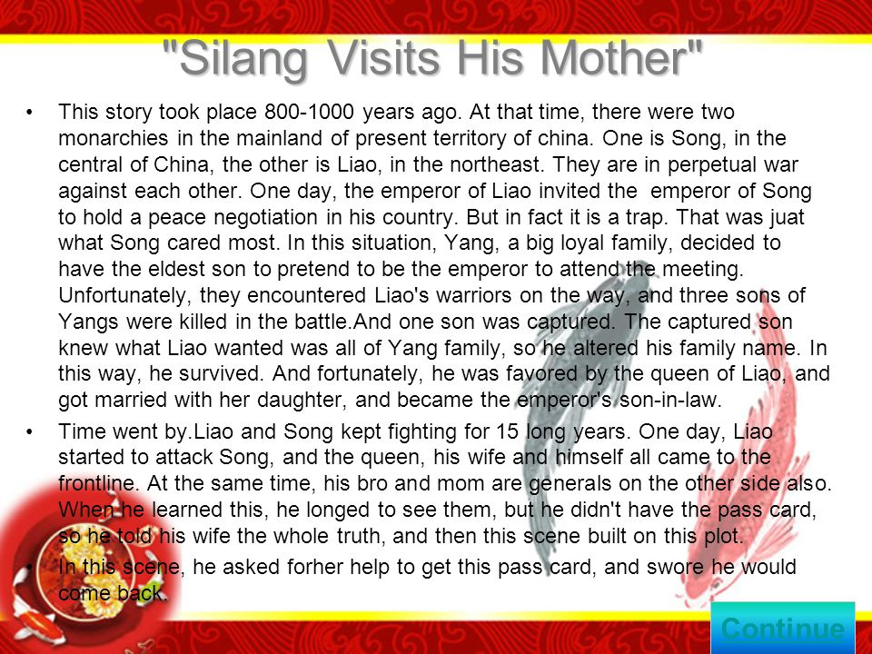 Silang Visits His Mother This story took place 800-1000 years ago.