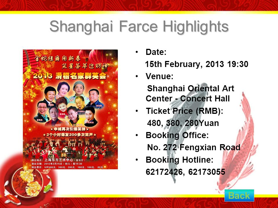 Shanghai Farce Highlights Date: 15th February, 2013 19:30 Venue: Shanghai Oriental Art Center - Concert Hall Ticket Price (RMB): 480, 380, 280Yuan Booking Office: No.