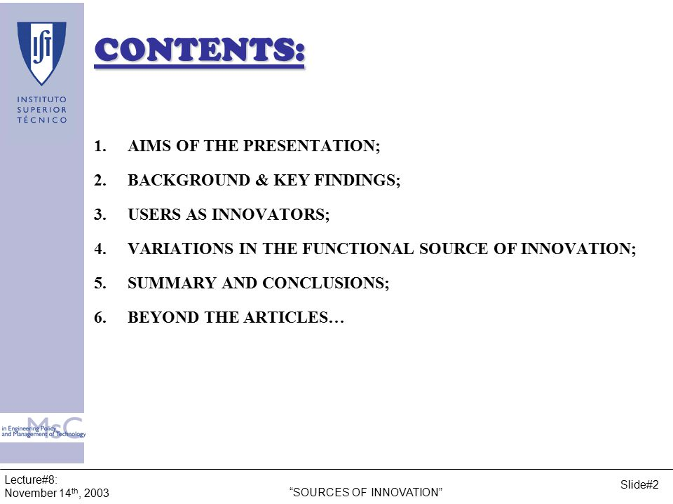 Lecture#8: November 14 th, 2003 SOURCES OF INNOVATION Slide#3 1.