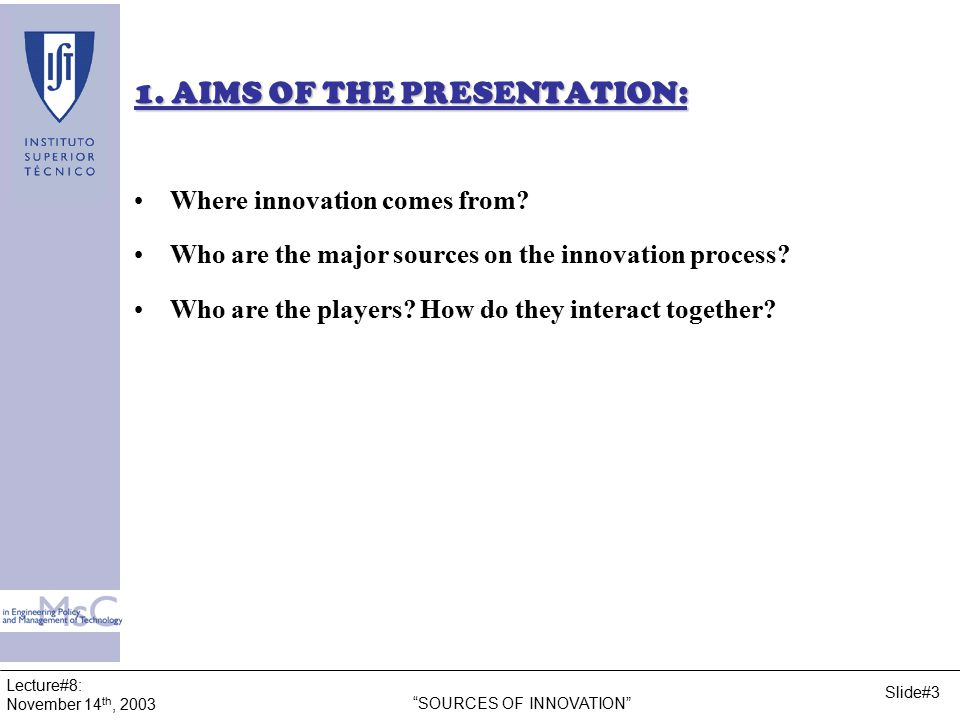 Lecture#8: November 14 th, 2003 SOURCES OF INNOVATION Slide#4 2.