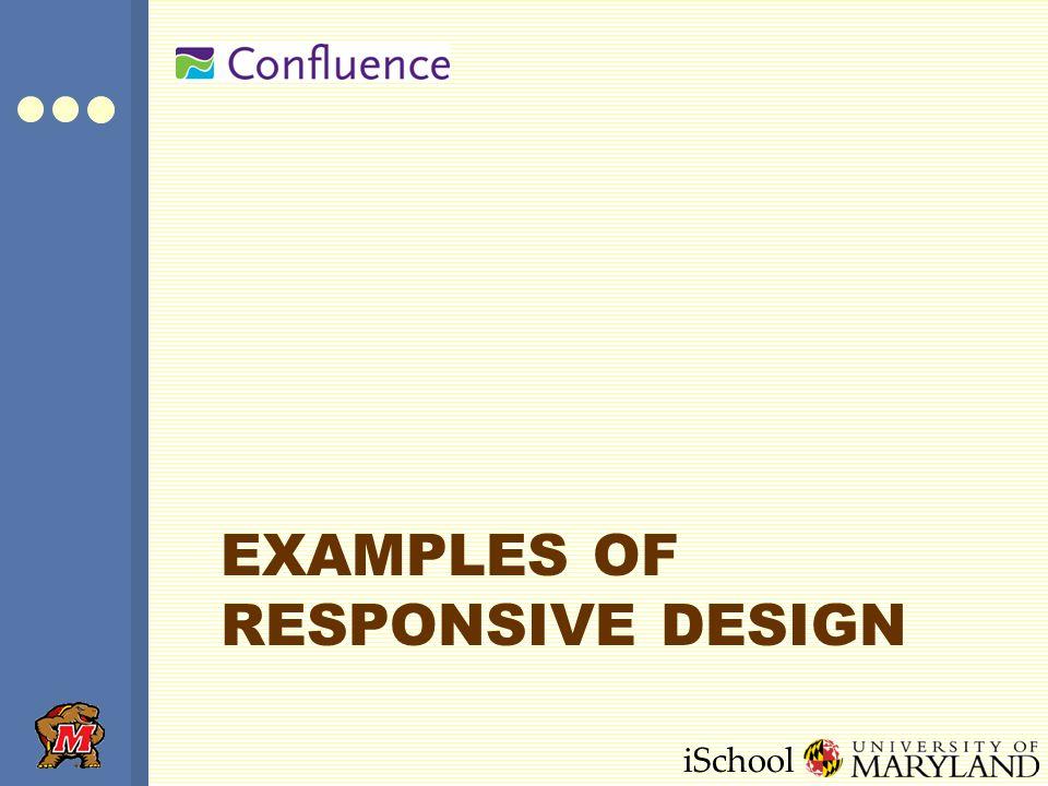 iSchool EXAMPLES OF RESPONSIVE DESIGN