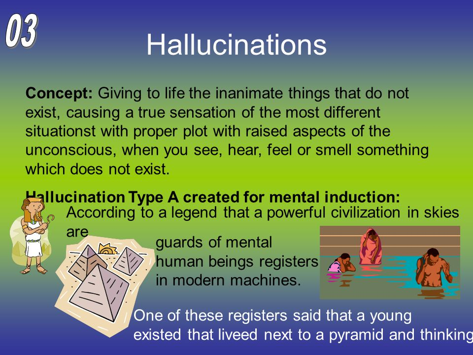 Hallucinations Concept: Giving to life the inanimate things that do not exist, causing a true sensation of the most different situationst with proper