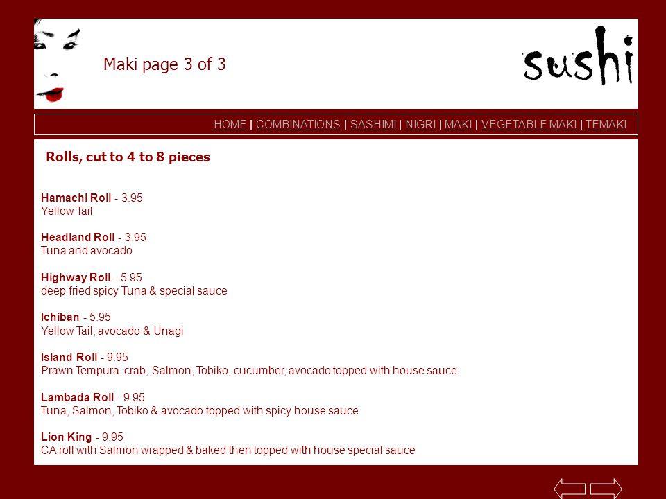 HOMEHOME | COMBINATIONS | SASHIMI | NIGRI | MAKI | VEGETABLE MAKI | TEMAKICOMBINATIONSSASHIMINIGRIMAKIVEGETABLE MAKI TEMAKI Maki page 3 of 3 Hamachi R