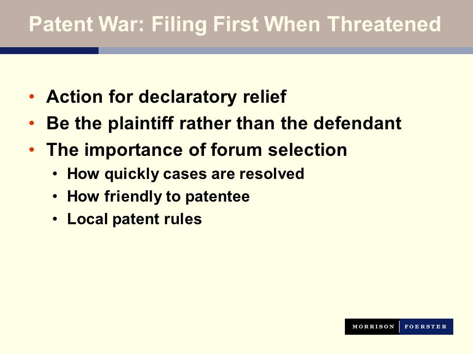 Action for declaratory relief Be the plaintiff rather than the defendant The importance of forum selection How quickly cases are resolved How friendly